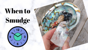 When to Smudge